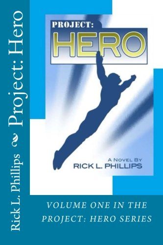 9780692300831: PROJECT: Hero: Volume 1