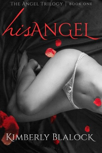 His Angel (The Angel Trilogy)