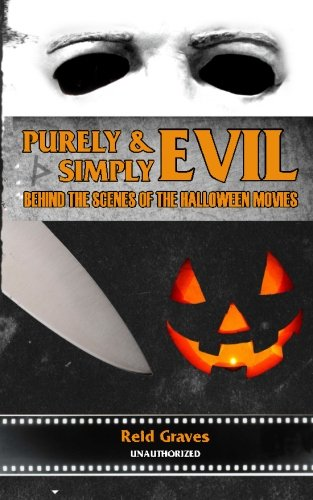 9780692302392: Purely & Simply Evil: Behind the Scenes of the Halloween Movies