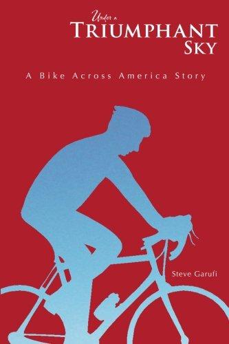 9780692302897: Under a Triumphant Sky: A Bike Across America Story
