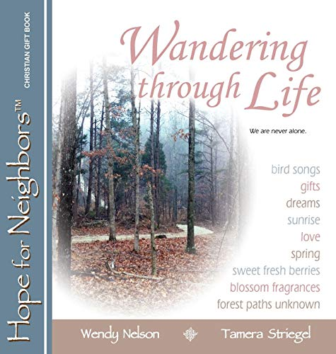 9780692303481: Wandering through Life: A Hope for Neighbors Christian Gift Book