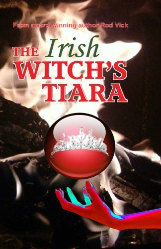9780692303603: The Irish Witch's Tiara: Volume 2 (Irish Witch's Dress)