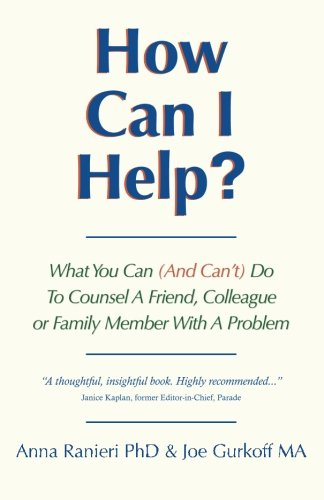 How Can I Help?: What You Can: Anna Ranieri Phd,