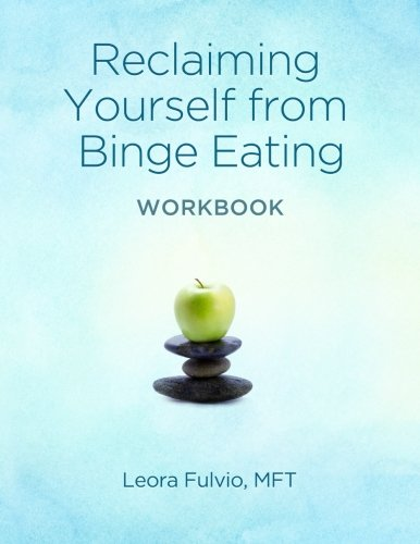 9780692304853: Reclaiming Yourself From Binge Eating - The Workbook