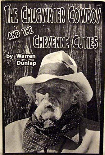 The Chugwater Cowboy and The Cheyenne Cuties: Warren Dunlap