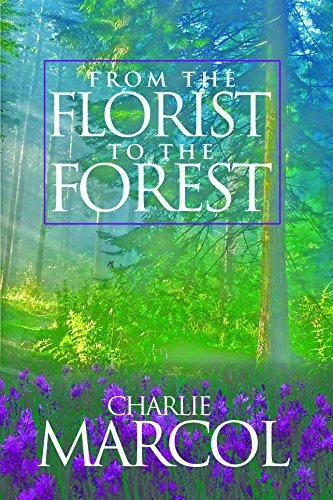 9780692305201: From the Florist to the Forest