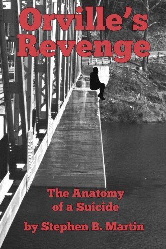 9780692305300: Orville's Revenge The Anatomy of a Suicide