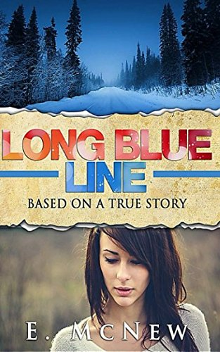 Long Blue Line: Based on a True: E. McNew