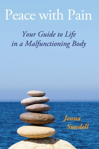 9780692305935: Peace with Pain: Your Guide to Life in a Malfunctioning Body