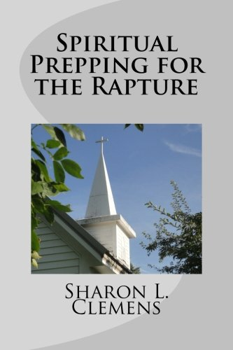 Spiritual Prepping for the Rapture: Sharon L. Clemens