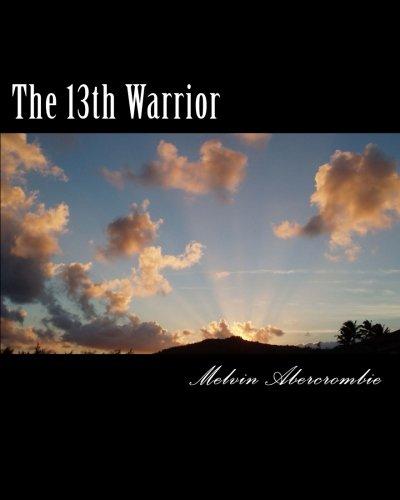 9780692306260: The 13th Warrior: Son Of Man (God/Goddess) (Volume 13)