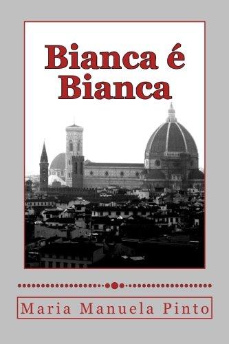 9780692308370: Bianca é Bianca (Spanish Edition)