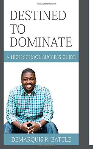 9780692310175: Destined to Dominate: A High School Success Guide