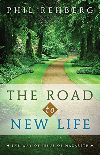 9780692310632: The Road to New Life: The Way Of Jesus Of Nazareth (Living The Gospel Daily - Learning to Follow Jesus) (Volume 1)