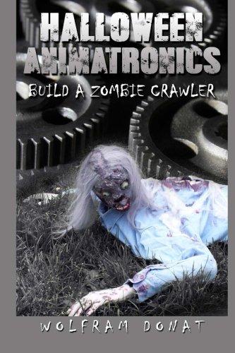 9780692310649: Halloween Animatronics: Build a Zombie Crawler: Volume 2