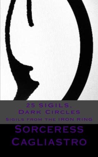 9780692311370: 25 SIGILS, Dark Circles: From the IRON RING