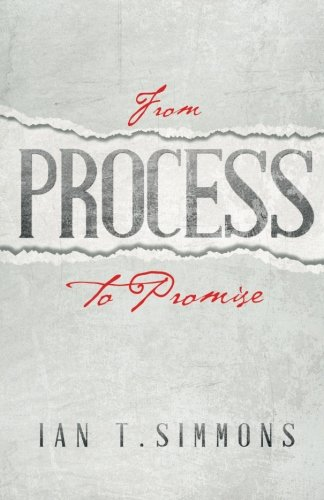 9780692312384: From Process To Promise