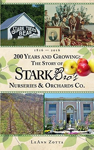 9780692312919: 200 Years and Growing: The Story of Stark Bro's Nurseries & Orchards Co.