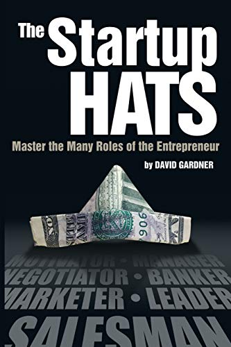 9780692313121: The Startup Hats: Master the Many Roles of the Entrepreneur