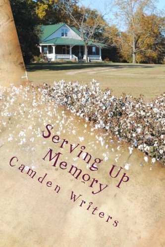 Serving Up Memory: Stories, Poetry & Recipes: Camden Writers
