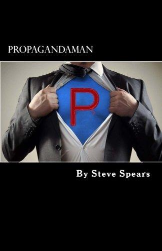Propagandaman: Superhero for the inverted fascist state: Spears, Steve