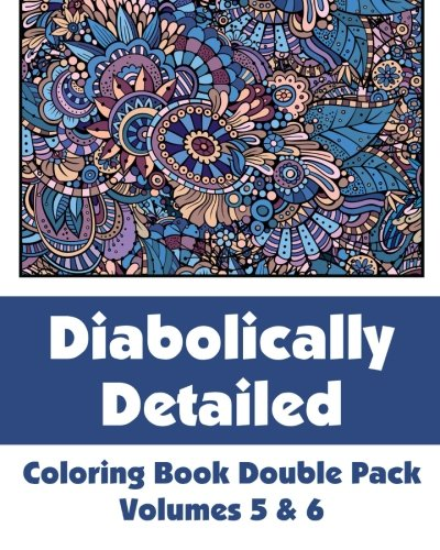 9780692316498: Diabolically Detailed Coloring Book Double Pack (Volumes 5 & 6) (Art-Filled Fun Coloring Books)