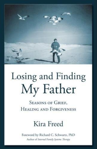 Losing and Finding My Father: Seasons of: Kira Freed