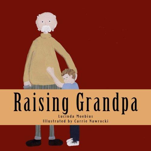 Raising Grandpa: Lucinda Moebius