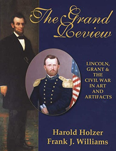 9780692317501: The Grand Review: Lincoln, Grant & The Civil War in Art and Artifacts