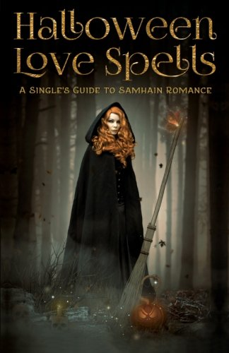 9780692317945: Halloween Love Spells: A Single's Guide to Samhain Romance
