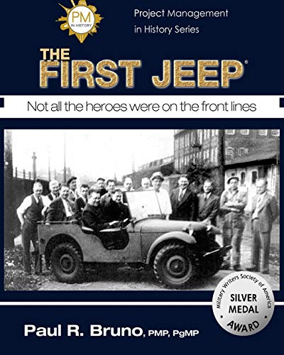 9780692318027: Project Management in History: The First Jeep: 1 (Project Management in History Series)