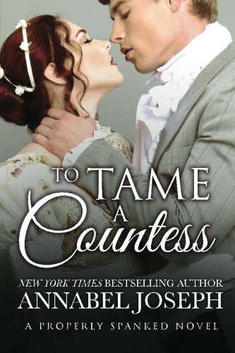 9780692318188: To Tame A Countess: 2 (Properly Spanked)