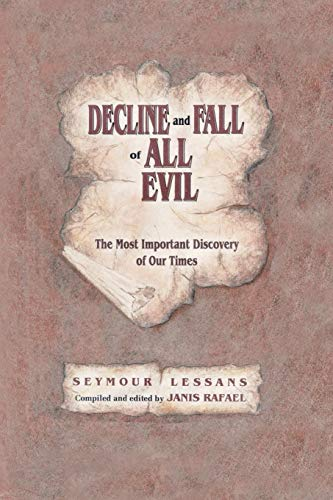 9780692318270: Decline and Fall of All Evil: The Most Important Discovery of Our Times