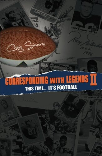 Corresponding with Legends II: This Time... It's Football (Volume 2): Craig Sievers