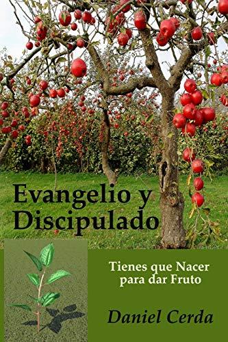 Evangelio y Discipulado: Tienes Que Nacer Para: Daniel Cerda