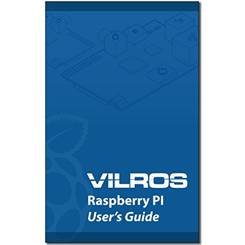 9780692319369: Vilros Raspberry Pi User Guide