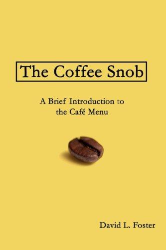 9780692319529: The Coffee Snob: A Brief Introduction to the Café Menu