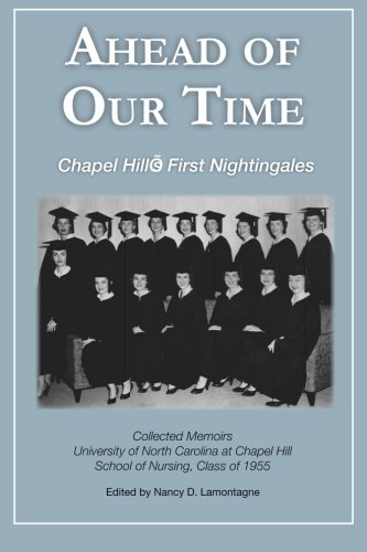9780692320051: Ahead of Our Time: Chapel Hill's First Nightingales