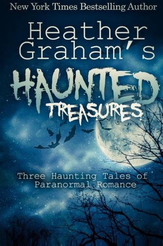 Heather Graham's Haunted Treasures: Three Haunting Tales of Paranormal Romance: Heather Graham