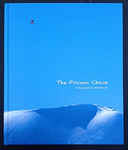 9780692321676: The Frozen Chase, Self-portraits By Mike Basich