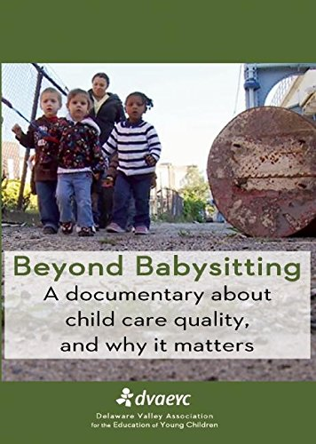 9780692322246: Beyond Babysitting: A Documentary about Child Care Quality, and Why It Matters