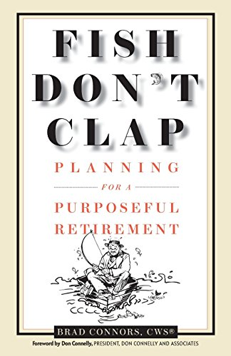 9780692322741: Fish Don't Clap: Planning For A Purposeful Retirement