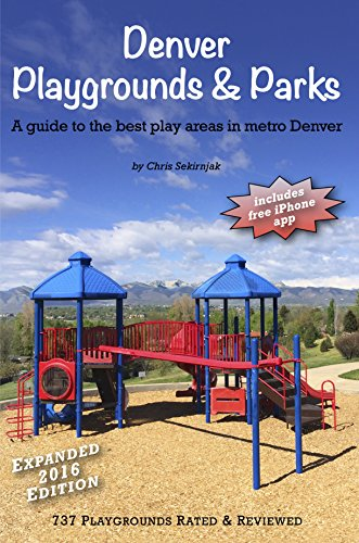9780692322918: Denver Playgrounds & Parks: A guide to the best play areas in metro Denver