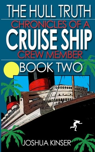 9780692323168: The Hull Truth: Chronicles of a Cruise Ship Crew Member (Book Two) (Volume 2)