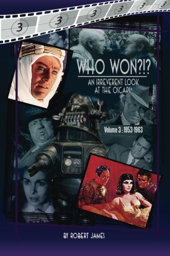 9780692323182: WHO Won?!? An Irreverent Look at the Oscars, Volume 3: 1953-1963