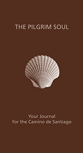 9780692323205: THE PILGRIM SOUL: Your Journal for the Camino de Santiago