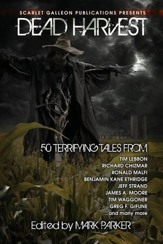 Dead Harvest: A Collection of Dark Tales: Lacey, Patrick, Gifune,