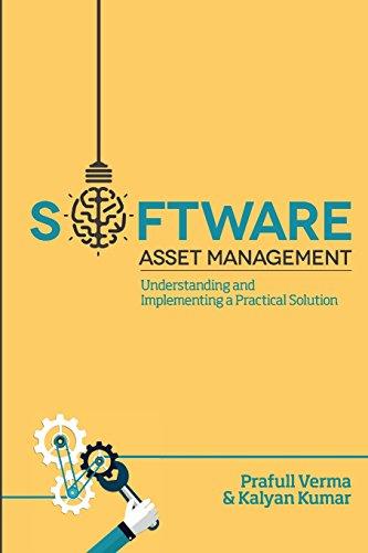 Software Asset Management: Understanding and Implementing an optimal solution: Verma, Mr Prafull; ...