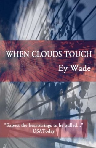 9780692324882: When Clouds Touch