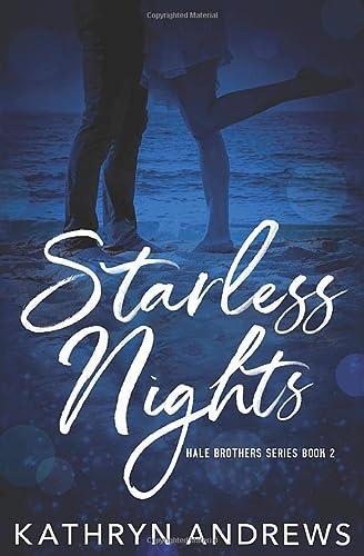 Starless Nights (Hale Brothers Series) (Volume 2): Kathryn Andrews